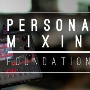 Livemix Personal Monitor System - Personal Mix And Personal Mixing Foundations